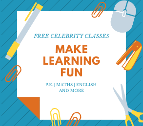 FREE CELEBRITY CLASSES – MAKE LEARNING FUN